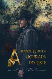 capa do livro A Grande Estrela Dourada do Leste, imagem de um sheriff com efeito de dispersão, como ele estivesse desintegrando em meio ao cenário ao fundo