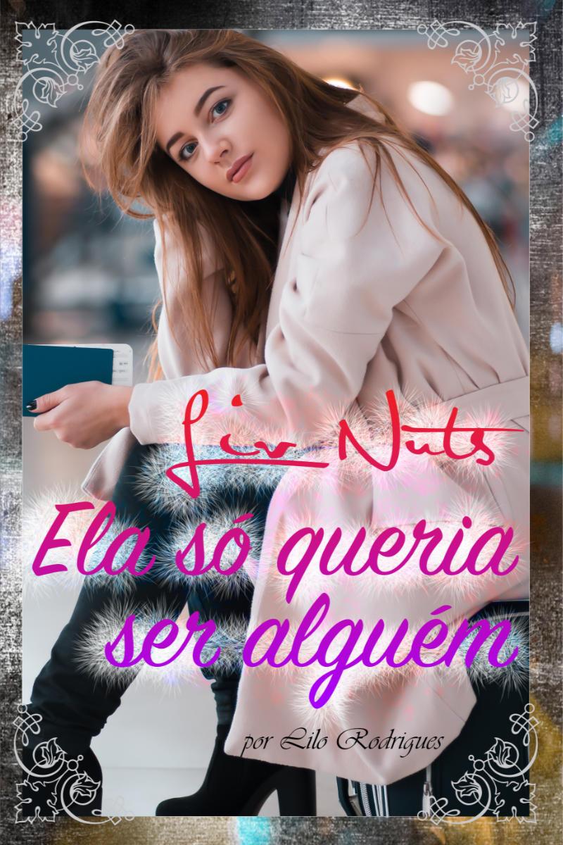 Liv Nuts - Ela só queria ser alguém