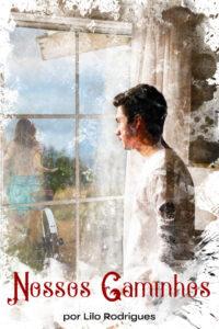 capa do livro Nossos Caminhos, tem um rapaz olhando pela janela de sua casa, observando uma garota caminhando do lado de fora, empurrando sua bicicleta